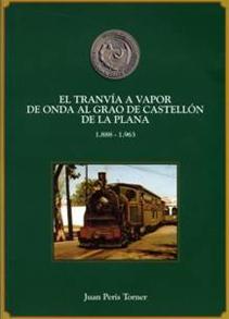 El Tranvía a vapor de Onda al Grao de Castellón de la Plana