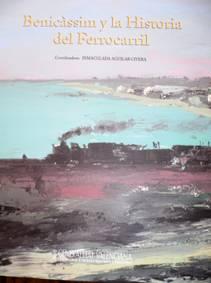 Benicassim y la Historia del Ferrocarril