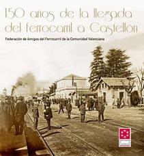 150 años de la llegada del Ferrocarril a Castellon
